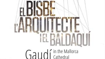 Gaudí in the Mallorca Cathedral. The Bishop, the Architect and the Baldachin