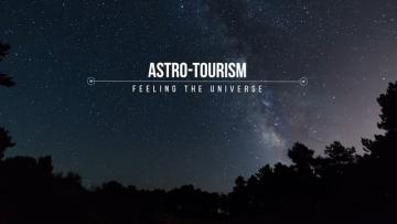 Astro tourism feeling the Universe TRAILER